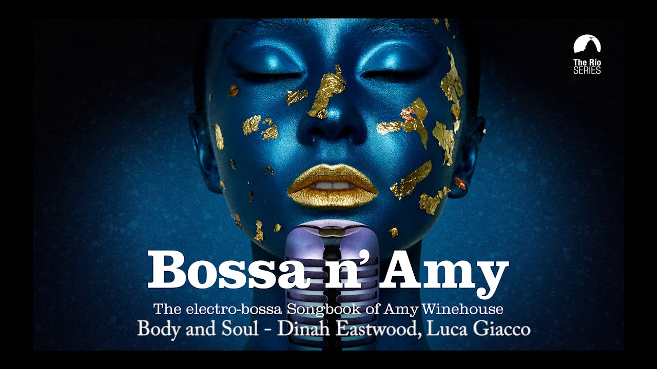 Body and Soul (Amy Winehouse´s song) - Dinah Eastwood & Luca Giacco