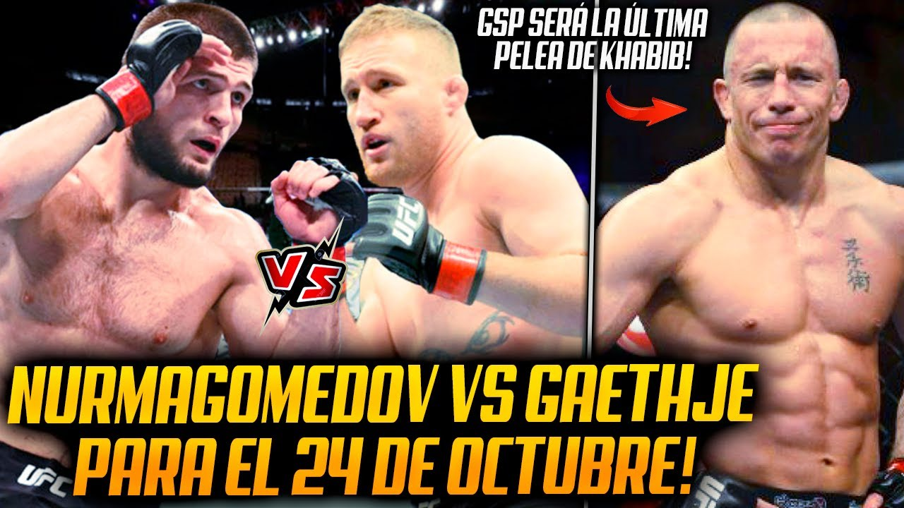 Khabib Nurmagomedov vs Justin Gaethje PARA el 24 de OCTUBRE | White ABIERTO a  Khabib vs St-Pierre