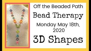 Bead Therapy Live Stream (May 18th, 2020) 3D Shapes Triangle