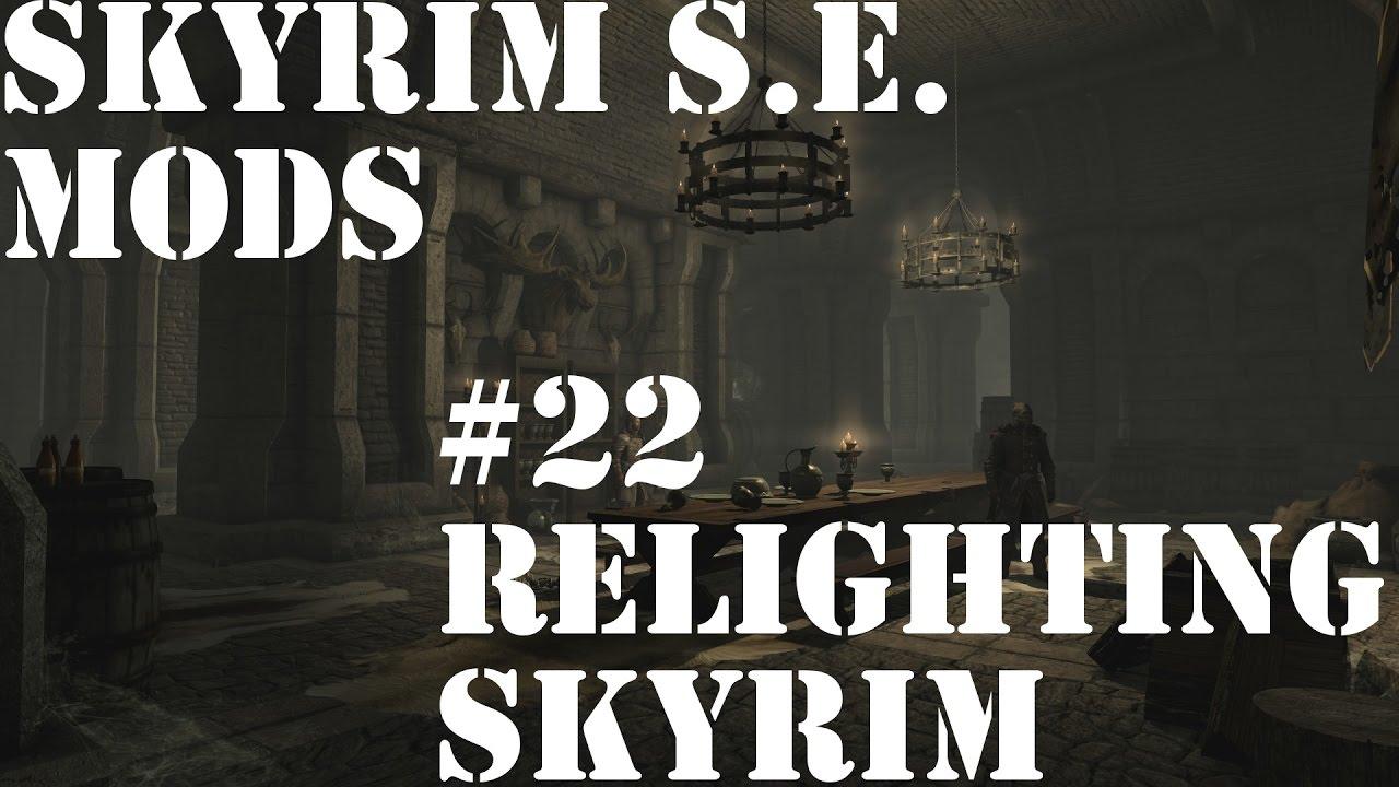 Skyrim Special Edition Mods #22: Relighting Skyrim - SSE