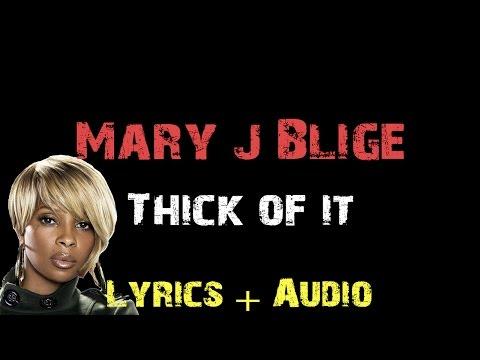 Mary J. Blige - Thick of It [ Lyrics ]
