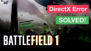 Как решить ошибку DirectX в Battlefield 1
