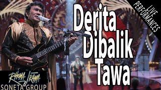 RHOMA IRAMA & SONETA - DERITA DIBALIK TAWA (LIVE)