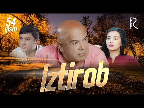 Iztirob (o'zbek serial) | Изтироб (узбек сериал) 54-qism
