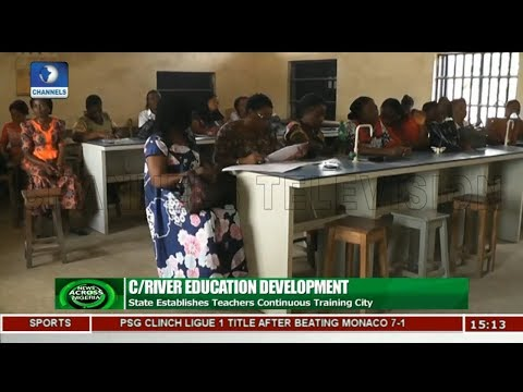 Cross River Establishes Teachers Continuous Training City | News Across Nigeria |