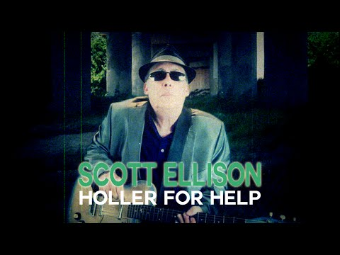 Holler For Help - Scott Ellison
