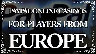 Paypal Online Casinos For Players From Europe - (2018)