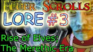 TESLORE The Elder Scrolls 3 Rise of Elves The Merethic Era Ayleid Bosmer Falmer Chimer