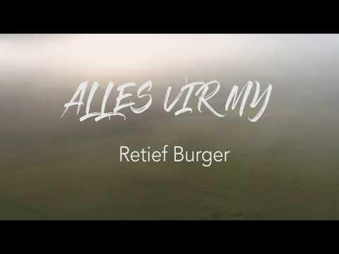 ALLES VIR MY    Retief Burger