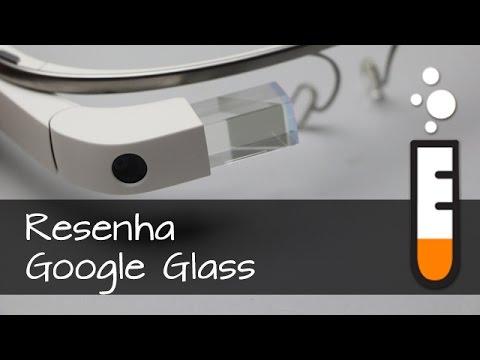Google Glass - Vídeo Resenha Brasil