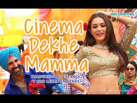 Cinema Dekhe Mamma _ Singh Is Bliing ( Sub español + lyrics ) HD