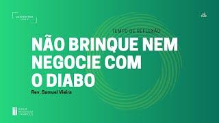 Tempo de reflexão - 20/05/2020 - Pr. Samuel Vieira - Jó 41.1-11