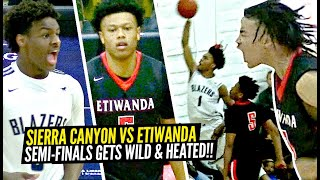 Sierra Canyon vs Etiwanda WILD Semi-Finals Game Gets HEATED!! Bronny STEPS UP! Jaylen Clark SNAPS!!
