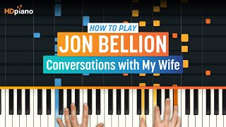 How To Play &quotConversations with My Wife&quot by Jon Bellion HDpiano (Part 1) Piano Tu ...