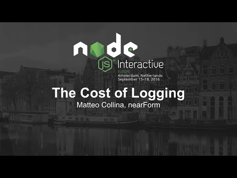 The Cost of Logging - Matteo Collina, nearForm