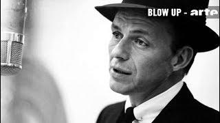 Frank Sinatra par Thierry Jousse - Blow Up - ARTE