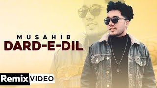 Dard-E-Dil (Remix) | Musahib Ft Sukhe Muzical Doctorz | Dj Anuraag Naiding | New Punjabi Songs 2019