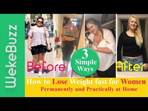 How to lose weight fast and easy for women I Permanently and practically —  At Home – 3 simple ways