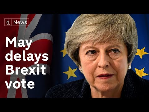 Theresa May delays meaningful Brexit vote