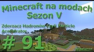Minecraft na modach - Sezon 5 - #91 - Zderzacz Hadronów czyli Particle Accelerator