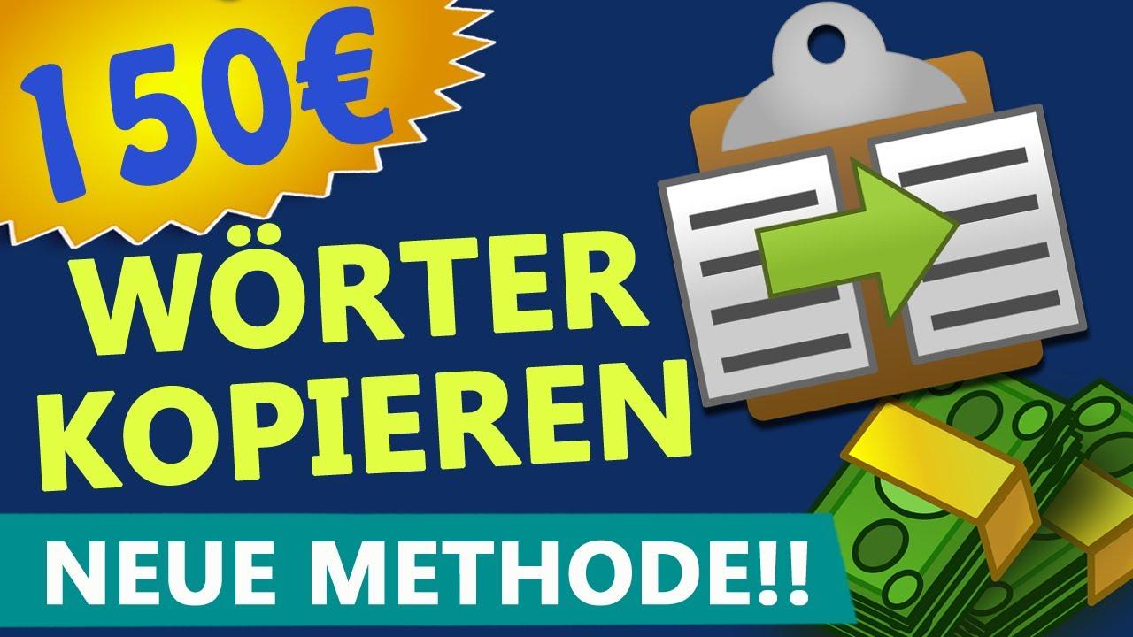 150€ immer wieder mit Wörter Kopieren 🤑 (NEUE METHODE online Geld verdienen 2021)