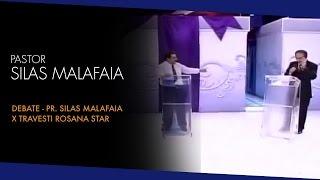 Debate - Pr. Silas Malafaia x Travesti Rosana Star