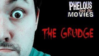 The Grudge - Phelous