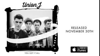 Union J - You Got It All (NEW SINGLE HQ CLIP)