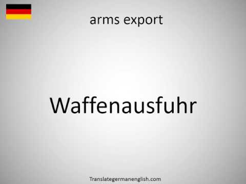 How to say arms export in German?