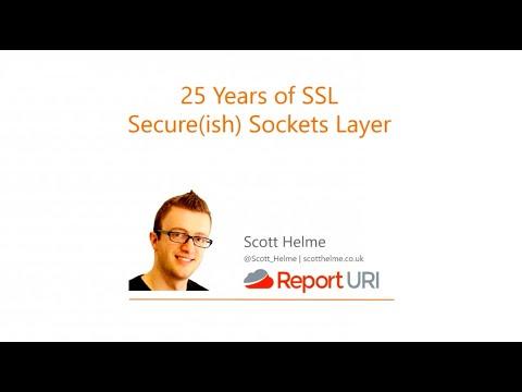 25 Years of SSL - Secure(ish) Sockets Layer - Scott Helme