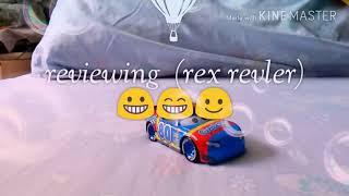 Cars 3 diecast review (rex revler)😀😁😎☺️