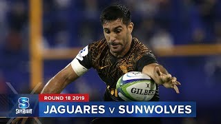 Jaguares v Sunwolves | Super Rugby 2019 Rd 18 Highlights