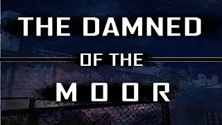 The Damned of the Moor Zombies! (Black Ops 3 Custom Zombies)