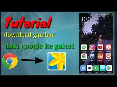 Tutorial Cara Menyimpan Gambar Dari Google Ke Galeri Hp Youtube