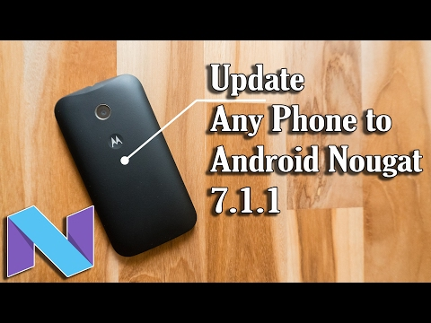 How to Install Nougat 7.1.1 Rom on Any Android Phone!