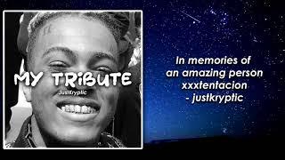 (XXXTentacion) My Tribute - JustKryptic