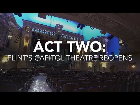 Act Two: The Historic Capitol Theatre Reopens in Downtown Flint | MEDC