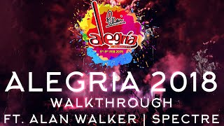 Alegria 2018 Walkthrough | Ft. Alan Walker Spectre