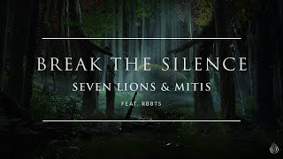 Seven Lions & MitiS - Break The Silence (Feat. RBBTS) [Ophelia Records]