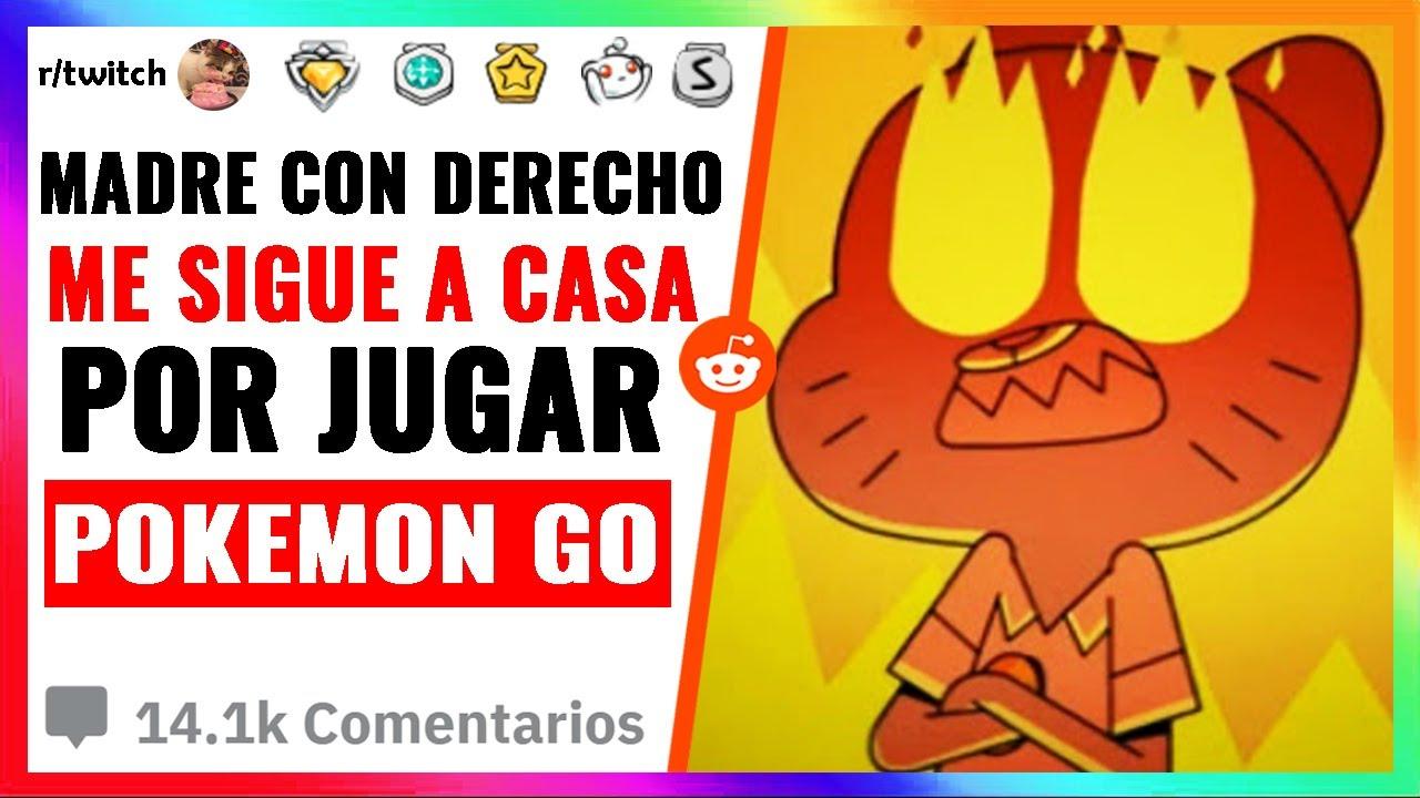 MADRE CON DERECHO ME SIGUE A CASA POR JUGAR POKEMON GO! | Capitan Gato Reddit (en español)