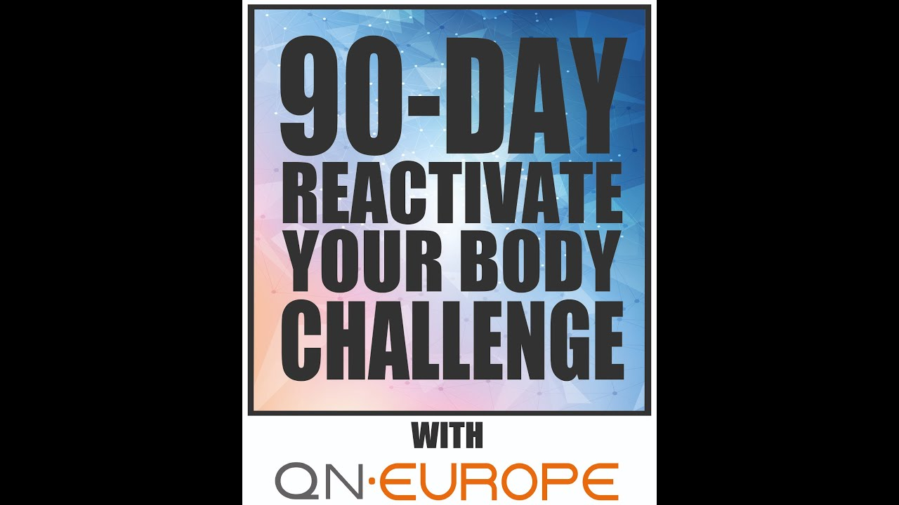 QN EUROPE - 90-Day Reactivate Your Body Challenge