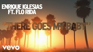 vuclip Enrique Iglesias - There Goes My Baby (Lyric Video) ft. Flo Rida