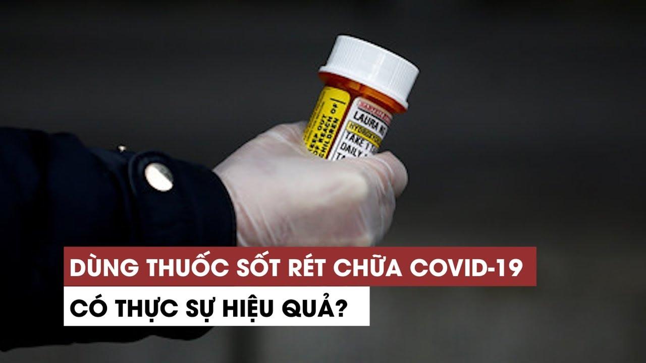 Chưa rõ hiệu quả, bác sĩ vẫn dùng thuốc trị sốt rét mà ông Trump ca ngợi để chữa Covid-19