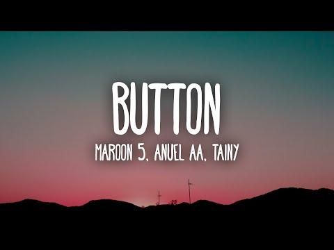 Maroon 5, Anuel AA, Tainy - Button (Letra/Lyrics)