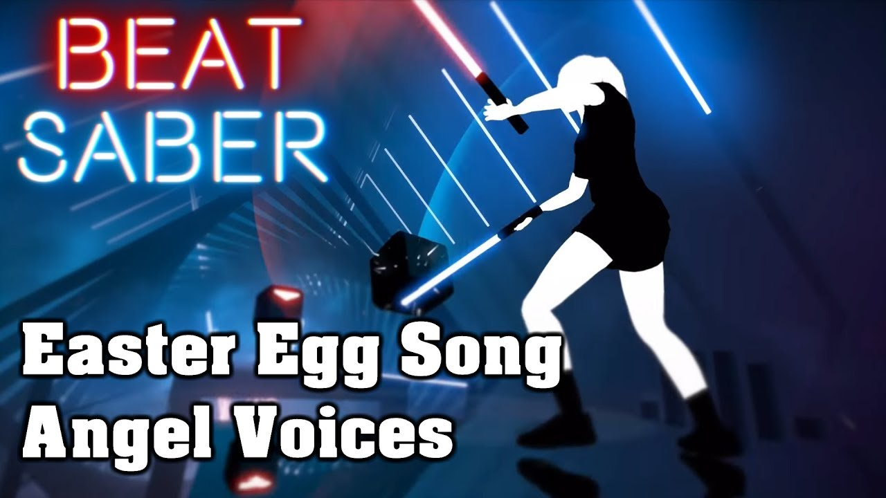 Download Beat Saber Easter Egg Song, Angel Voices | FC