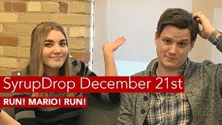 SyrupDrop dec 21: RUN! MARIO! RUN!