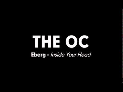 The OC Music - Eberg - Inside Your Head