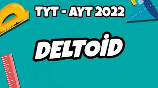 TYT - AYT Geometri - Deltoid  TYT - AYT Geometri 2022 hedefekoş