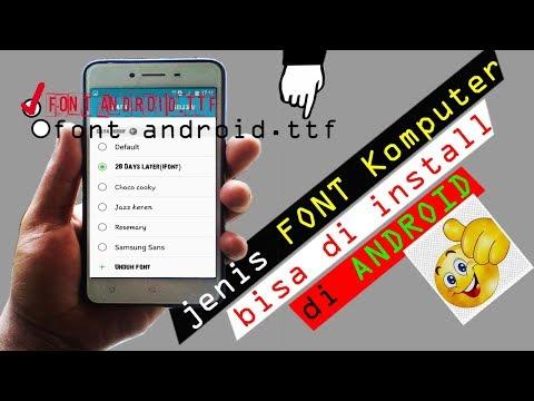 Instal FONT .ttf Di ANDROID Jenis Tulisan Cantik