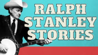 Ralph Stanley Stories: - Serving Up Beans and Claw Hammer Banjo